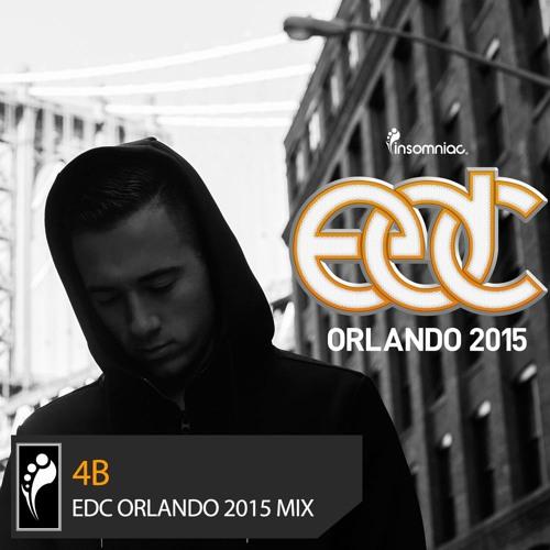 4B - EDC Orlando 2015 Mix
