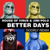 Jimi Polo x House Of Virus - Better Days (Doorly Remix)