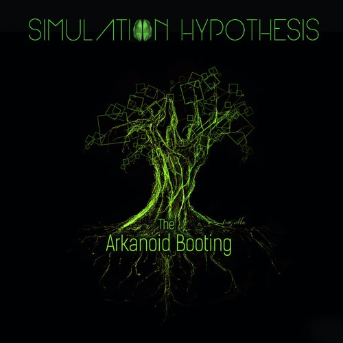 Simulation Hypothesis - The Arkanoid Booting