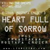 Heart Full Of Sorrow (IPG1-Frawstakwa-Mostafa Emgiem) with Lyrics/DL