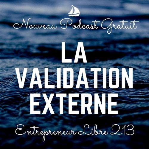 Comment utiliser la Validation Externe - Entrepreneur Libre n°213