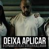 B - Dynamitze - Deixa Aplicar Feat. Stifler Kallahari