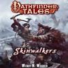 Skinwalkers by Wendy N. Wagner, Narrated by Karen White