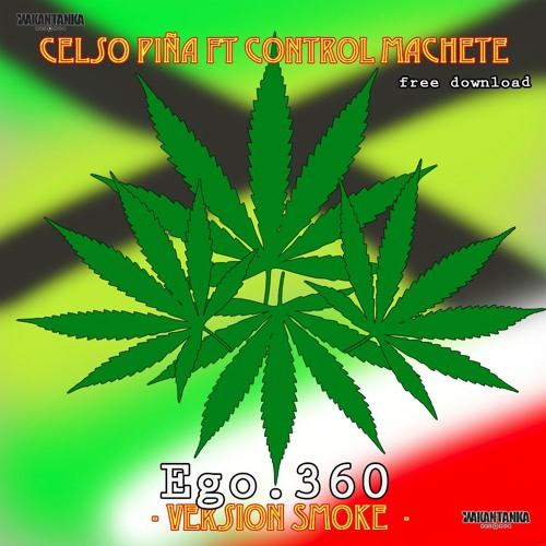 Celso Piña Ft Control Machete - Version Smoke  2015 -  Ego.360