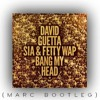 David Guetta Feat Sia & Fetty Wap - Bang My Head (MARC Bootleg)