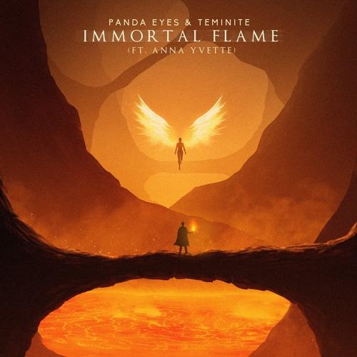 Panda Eyes & Teminite - Immortal Flame (feat. Anna Yvette)