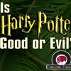 Season 2, Episode 9 Is Harry Potter Evil?