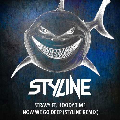 Stravy feat. Hoody Time - Now We Go Deep (Styline Remix)
