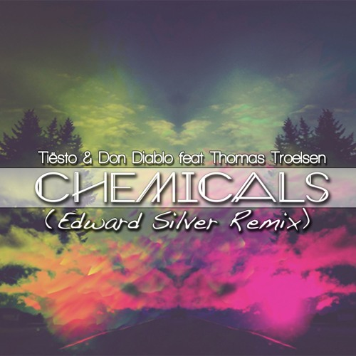 Tiësto & Don Diablo - Chemicals Feat. Thomas Troelsen (Edward Silver Remix)