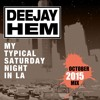 My Typical Saturday Night In LA (October 2015 DJ Mix)