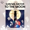 Survival Faktor - To The Moon