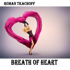 Roman Tkachoff – Breath of Heart