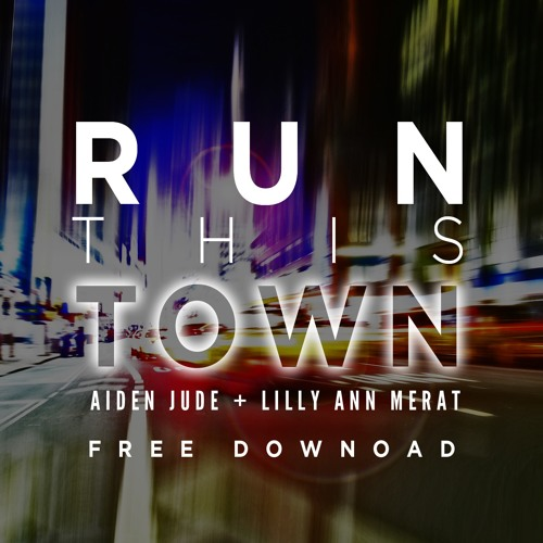 Aiden Jude & Lilly Anne Merat - Run This Town