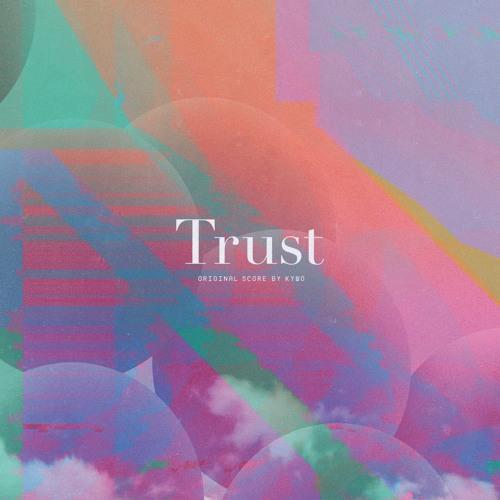 TRUST (Original Score by Kyle Woods)