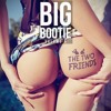 Download [Re-Upload] 2F Big Bootie Mix, Volume 5 - Two Friends Mp3
