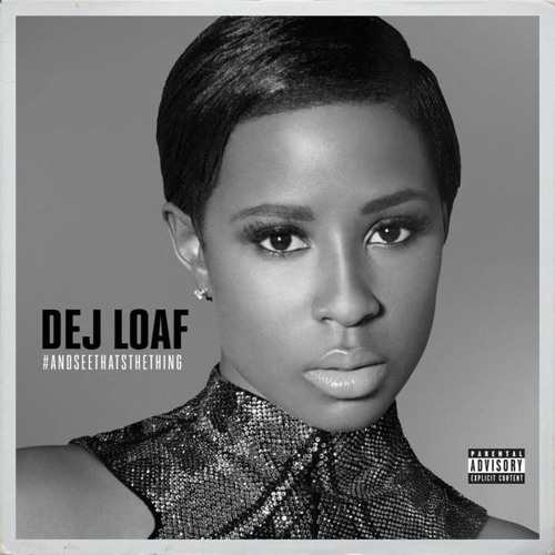 Dej Loaf - Been On My Grind (SmashDavid x GoGrizzly)