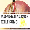 Sardar Gabbar Singh Title Song by Rizwan