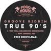 GROOVE RIDDIM - True To Da Undaground (Original Mix) Pogo House Records [FREE DOWNLOAD]