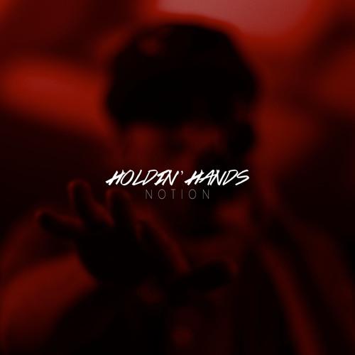 Notion - Holdin' Hands (Prod. By DiazSima)