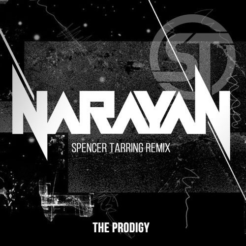 Narayan (Spencer Tarring Remix) - The Prodigy