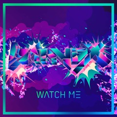 Watch Me (Original Mix) [Google Android TV Commercial]