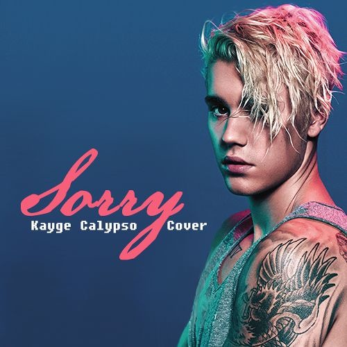 Justin Bieber Sorry Kayge Calypso Cover By Kayge Calypso Free