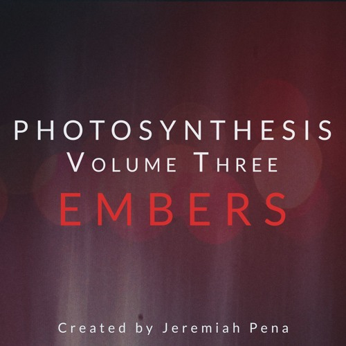 Photosynthesis Vol 3 - Embers Demos
