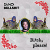 Bitch Please (Samo Bullshit Vs. Dr. Dre)