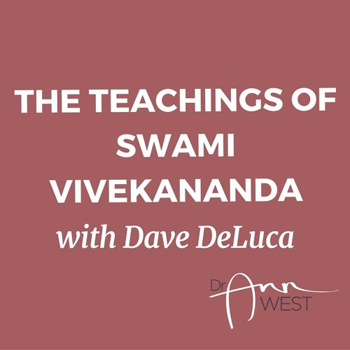 Ann West Talks with Dave DeLuca about Swami Vivekananda