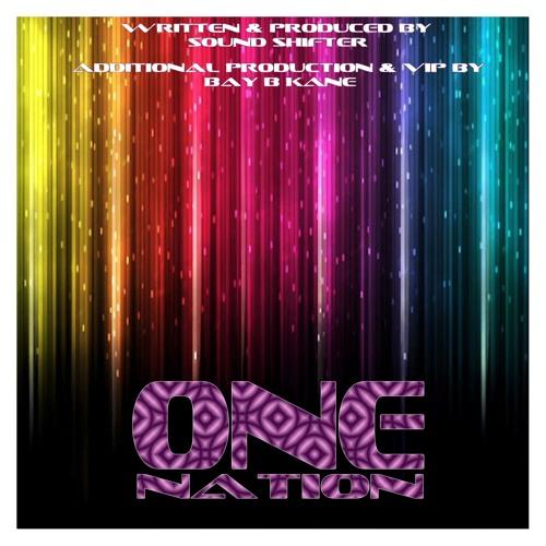 Sound Shifter - One Nation [Bay B Kane VIP] !!!Free Download!!!
