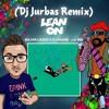 Major Lazer feat. DJ Snake & MO - Lean On (Dj Jurbas Remix)
