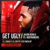 Jason Derulo Vs. Bodybangers - Get Ugly (DJ JURBAS & DJ DMITRY SEER MASH UP)