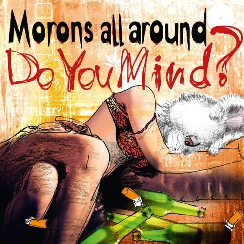MORONS ALL AROUND - Gates To Paradise