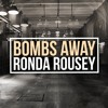 Bombs Away - Ronda Rousey (VIP MIX)