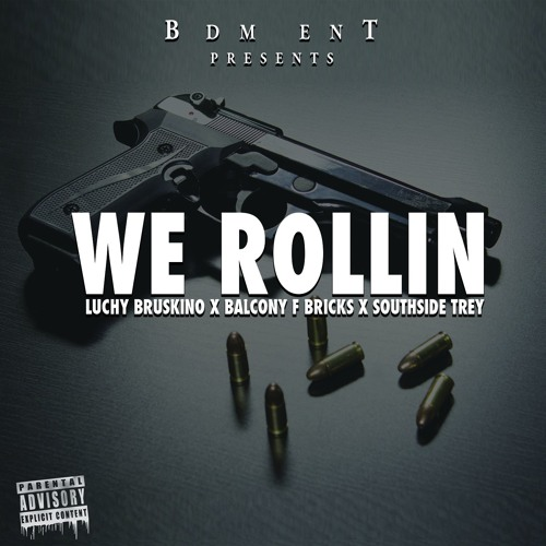 We Rollin - BDM ENT