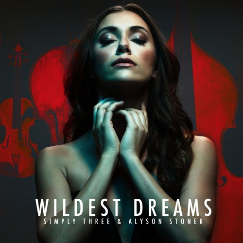 Wildest Dreams - Taylor Swift - Simply Three & Alyson Stoner