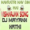 Navratri-Nau-Din-Mai_Visharjan-Song By DJ Mayank,Katni