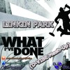 Linkin Park Feat Quintino & Blasterjaxx - What i've Done(D-VIBE MahsUp)