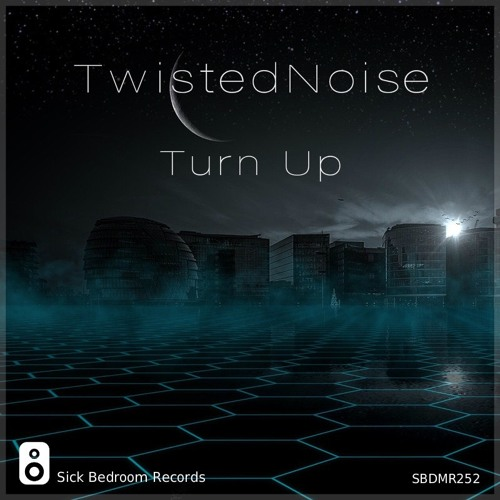 TwistedNoise - Turn Up (Original Mix)