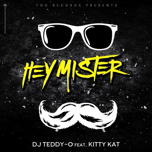 """DJ TEDDY-O feat. KITTY KAT - """"Hey Mister"""""""