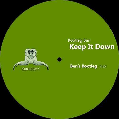 GIBFREE011: Bootleg Ben - Keep It Down [Free Download]