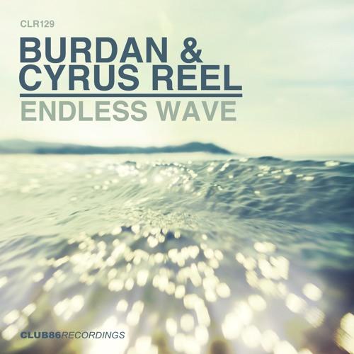 Burdan & Cyrus Reel - Endless Wave (Original Mix) PREVIEW