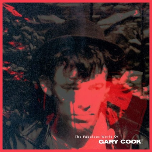 The Fabulous World Of Gary Cook
