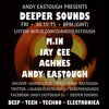 Deeper Sounds w/Andy Eastough - 30.10.15 - M.In, Jay Cee & Aghnes