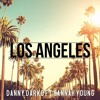 Lagu Original- Danny Darko ft. Hannah Young - Los Angeles (Lorne Chance Chill Tropical Remix)