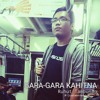Gara Gara Kahitna - Project Pop (Cover) by Ruhut Tambunan