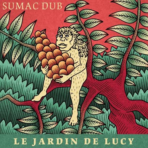 Le Jardin De Lucy By Sumac Dub On Soundcloud Hear The World S Sounds