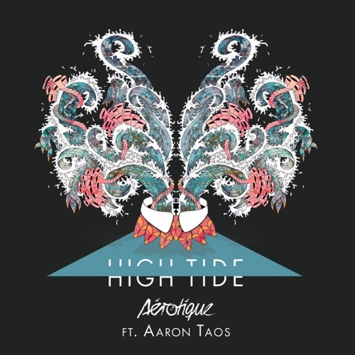Aerotique feat. Aaron Taos - High Tide (Original Mix)