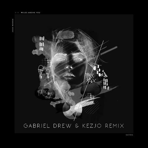 Jesse Warren - Miles Above You (Gabriel Drew & Kezjo Remix
