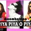 Piya Piya O Piya Piya DJ YOMAL BOOTLEG